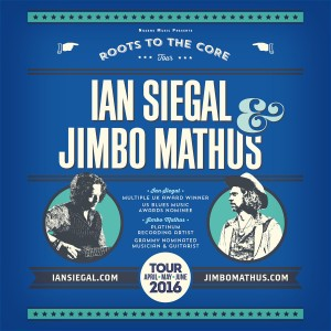 IAN SIEGAL & JIMBO MATHUS – ROOTS TO THE CORE