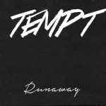 Tempt Releases Debut Album Runaway