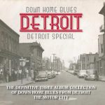 Definitive Collection of Down Home Blues from Detroit