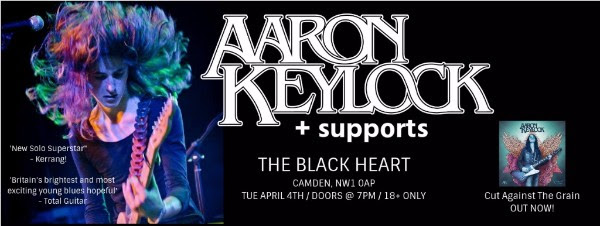 Aaron Keylock Festivals Plus Headlines The Black Heart 4th April
