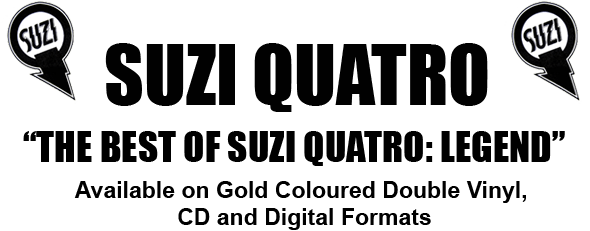 The Best of Suzi Quatro Legend Hits The Street 22nd September