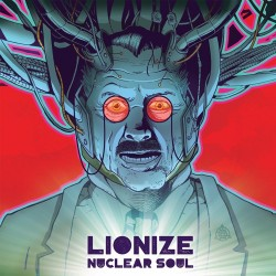 Lionize In The Studio Produces New Album Nuclear Soul