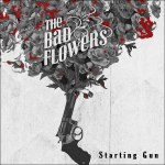 Starting Gun fired for The Bad Flowers Album Launch