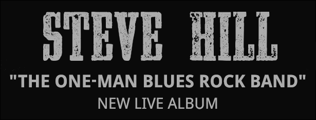 Steve Hill New Live Album plus touring UK 2018