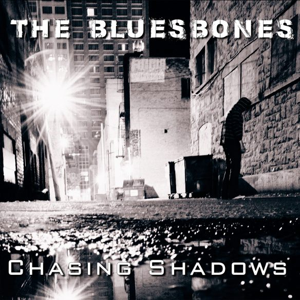 The BluesBones Chasing Shadows Come Out On Top
