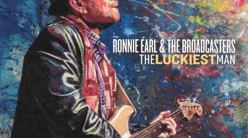 Ronnie Earl and The Broadcasters release The Luckiest Man