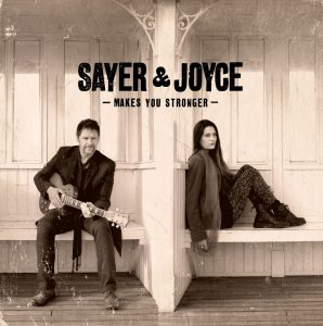 Sayer and Joyce New Album Makes You Stronger Listen to Backbone NOW