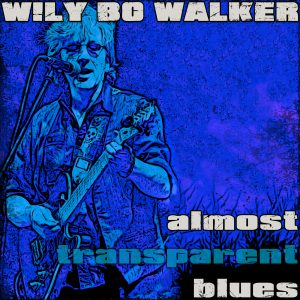 Wily Bo Walker sees through Almost Transparent Blues