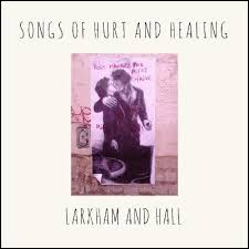 Larkham and Hall Exploring Songs of Hurt and Healing