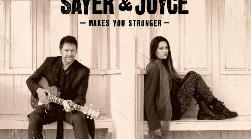 Makes You Stronger Sings Sayer and Joyce Third album