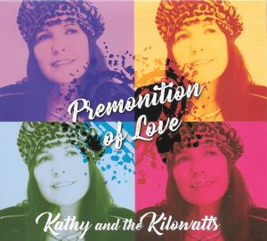 Kathy and the Kilowatts generate a Premonition of Love