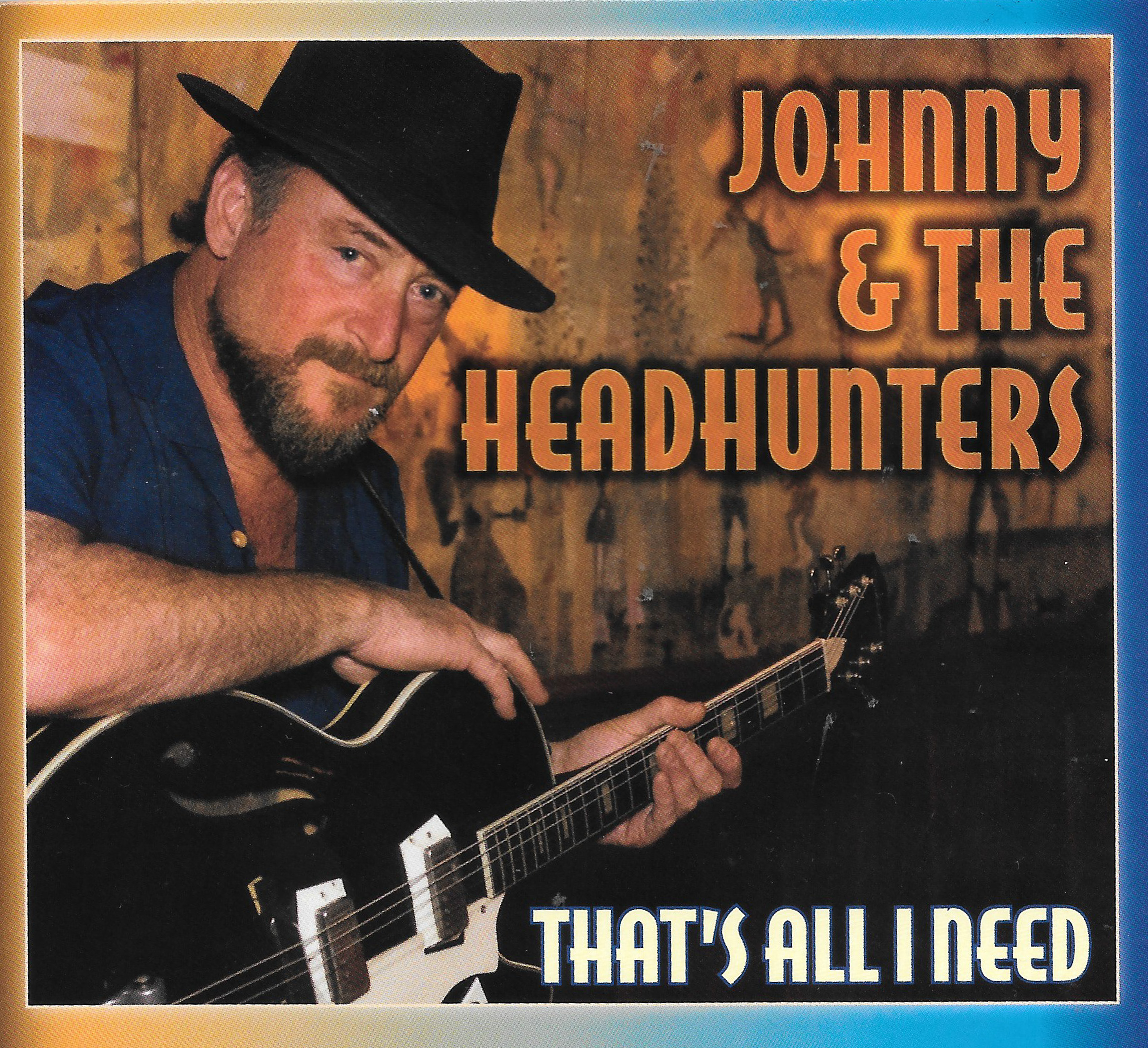Johnny and The Headhunters find That's All I Need