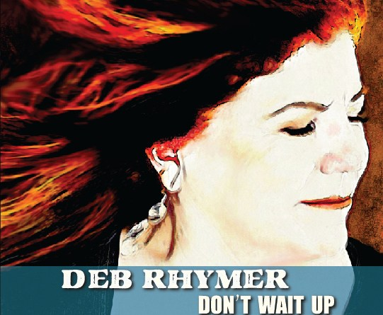 Deb Rhymer says Don't Wait Up