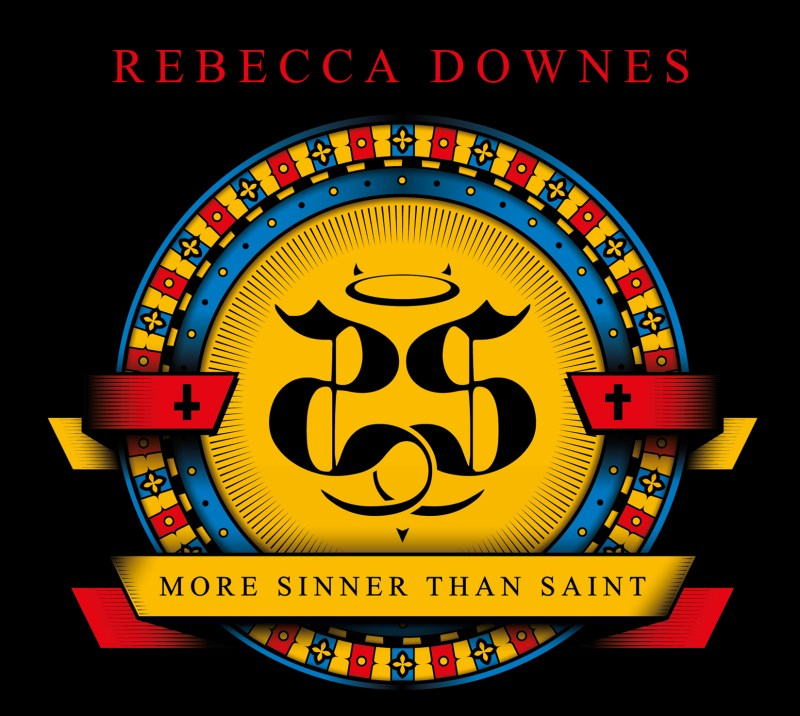 Rebecca Downes More Sinner Than Saint Until she Sings