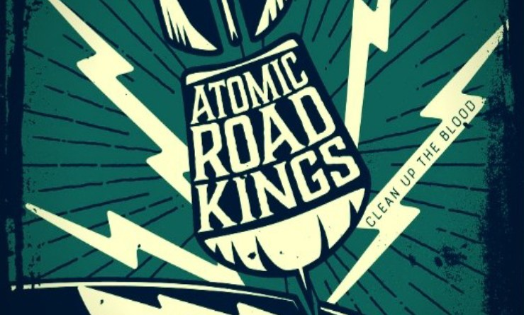 Atomic Road Kings Clean Up The Blood