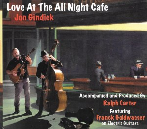 Jon Gindick makes Love At The All Night Cafe