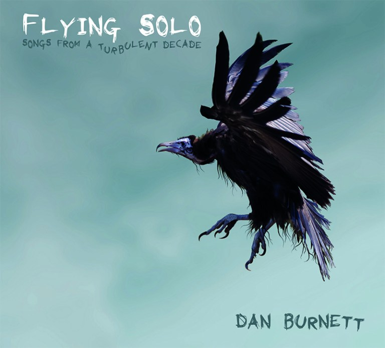 Dan Burnett Flying Solo with songs from a turbulent decade