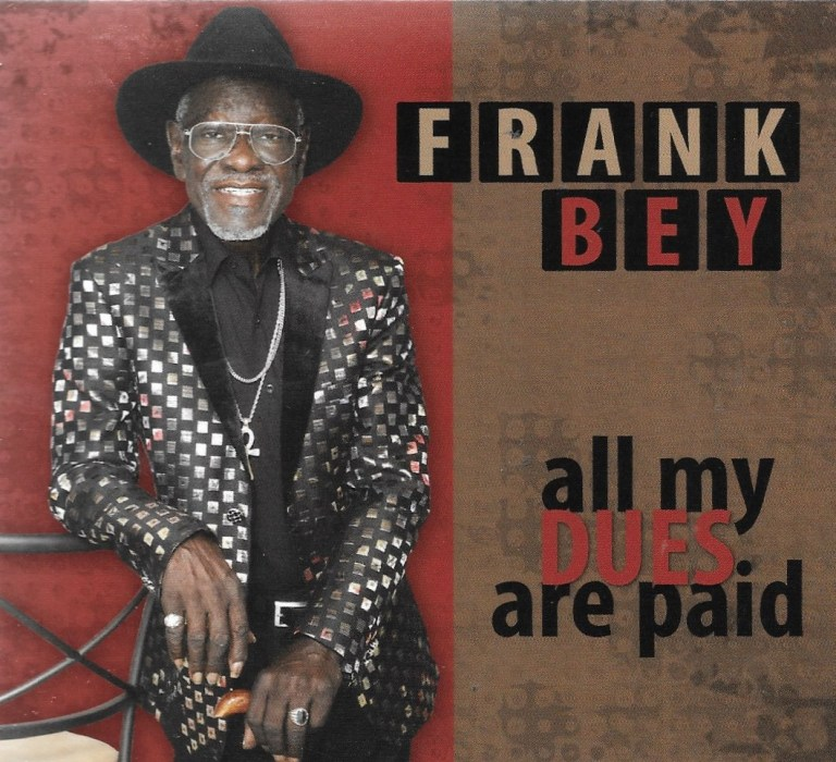 Frank Bey has the receipts… All My Dues Are Paid