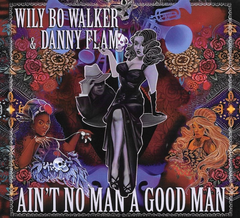 Ain't No Man A Good Man latest from Wily Bo Walker