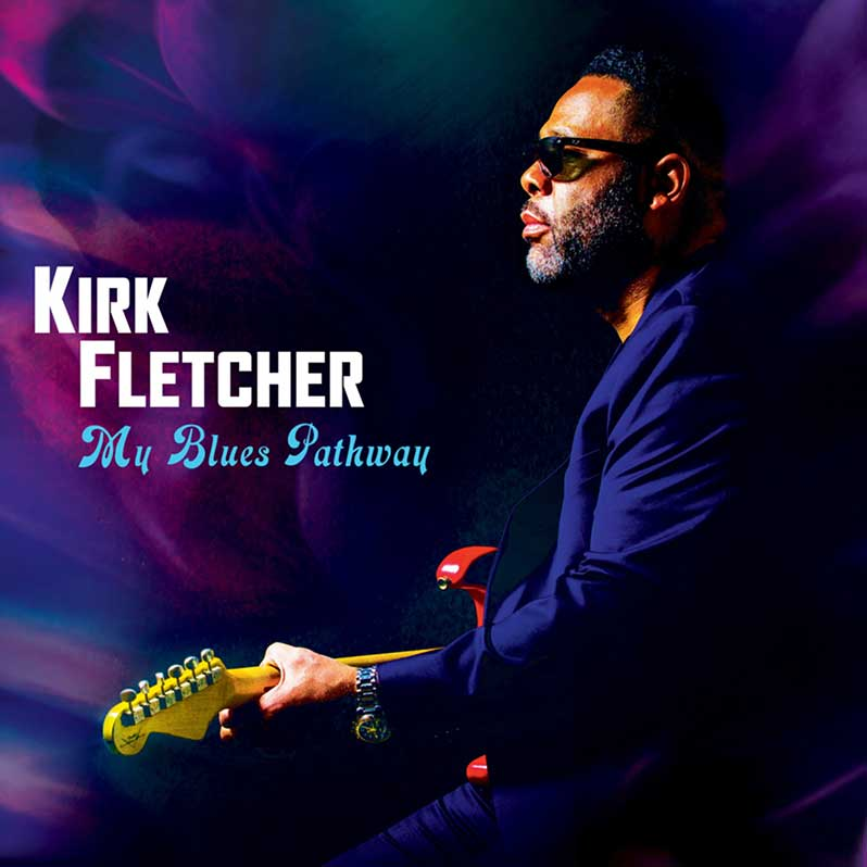 Find My Blues Pathway with Kirk Fletcher