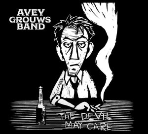 Avey Grouws Band tell us The Devil May Care