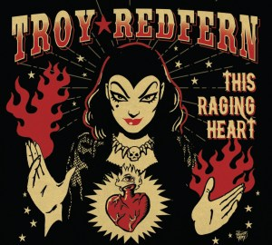 Troy Redfern shares This Raging Heart