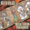 Wily Bo with Tales of the Mescal Canyon Troubadours