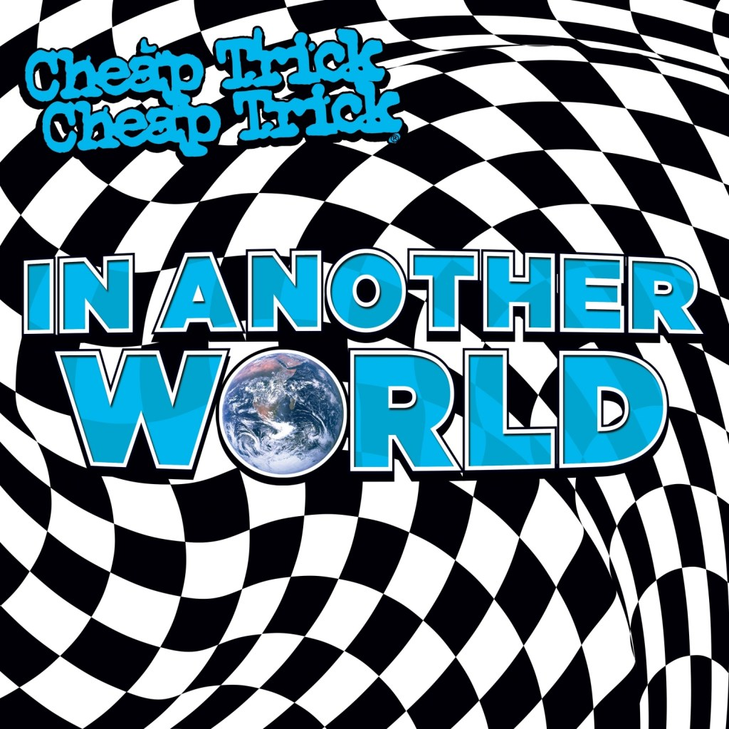 Cheap Trick new album lives In Another World