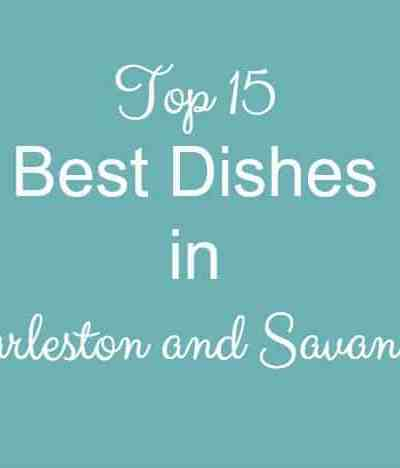 Top 15 Best Dishes in Charleston and Savannah
