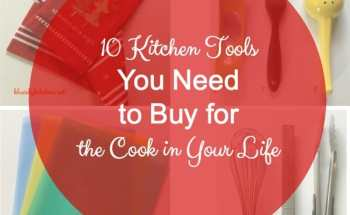 10 Kitchen Tools You Need to Buy for the Cook in Your Life