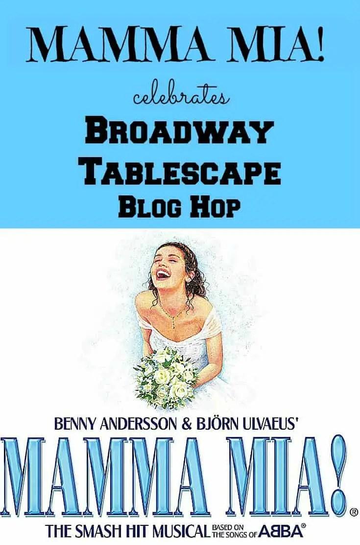 MAMMA MIA! Celebrates Broadway Tablescape Blog Hop ~ Bluesky at Home