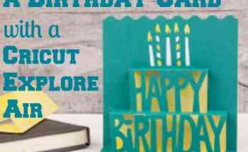 How to Make a Birthday Card with a Cricut Explore Air