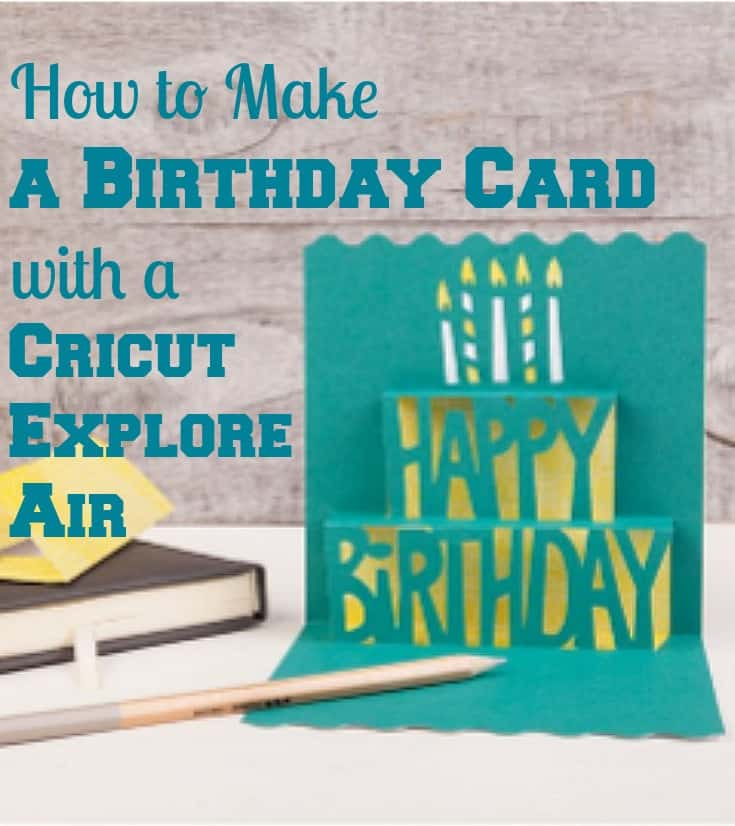 How To Make A Birthday Card With A Cricut Explore Air Bluesky At