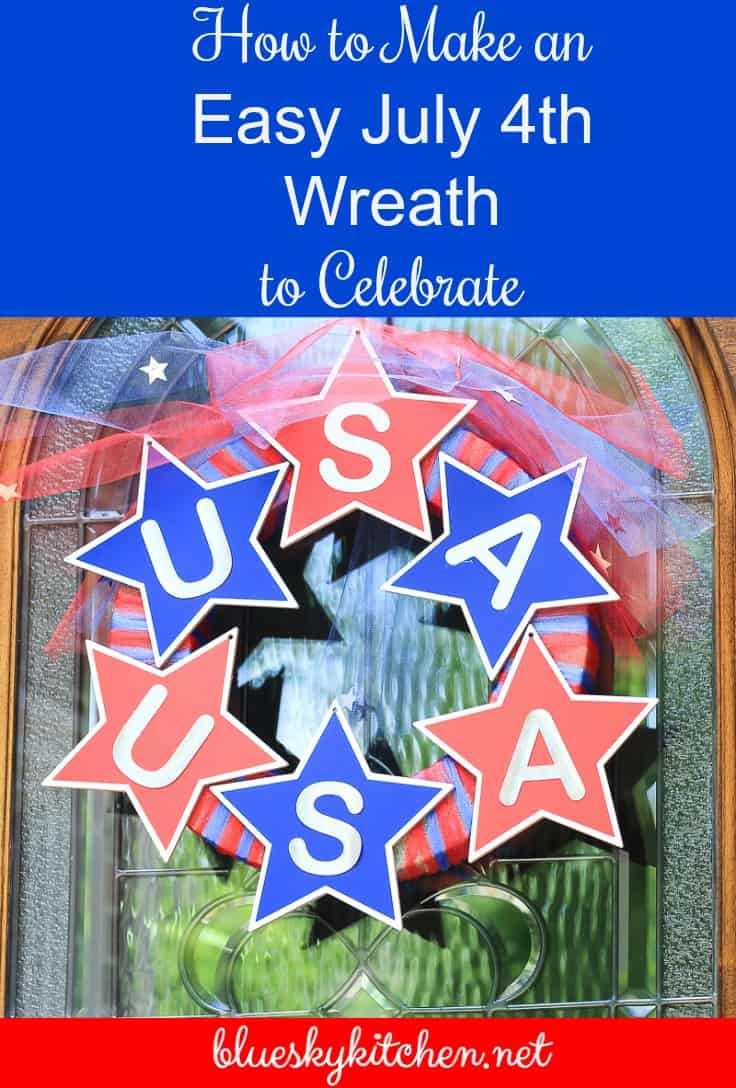 How to Make an Easy July 4th Wreath to Celebrate our most patriotic holiday and reuse and rearrange other 4th of July decorations.