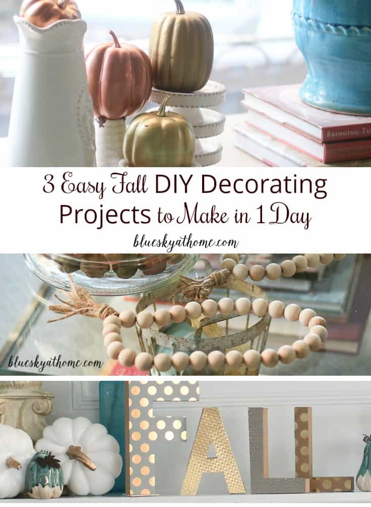 3 Easy Fall DIY Decorating Projects to Make in 1 Day. A few supplies and a few hours will give you some awesome fall home decor. BlueskyatHome.com