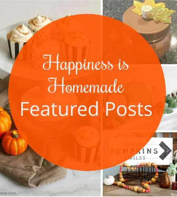 Happiness is Homemade Link Party 191. A fun place to share blogger posts and get inspiration and ideas, recipes and home decor.