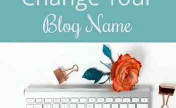 4 Big Reasons to Change Your Blog Name