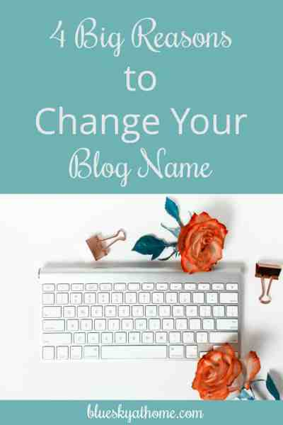4 Big Reasons to Change Your Blog Name