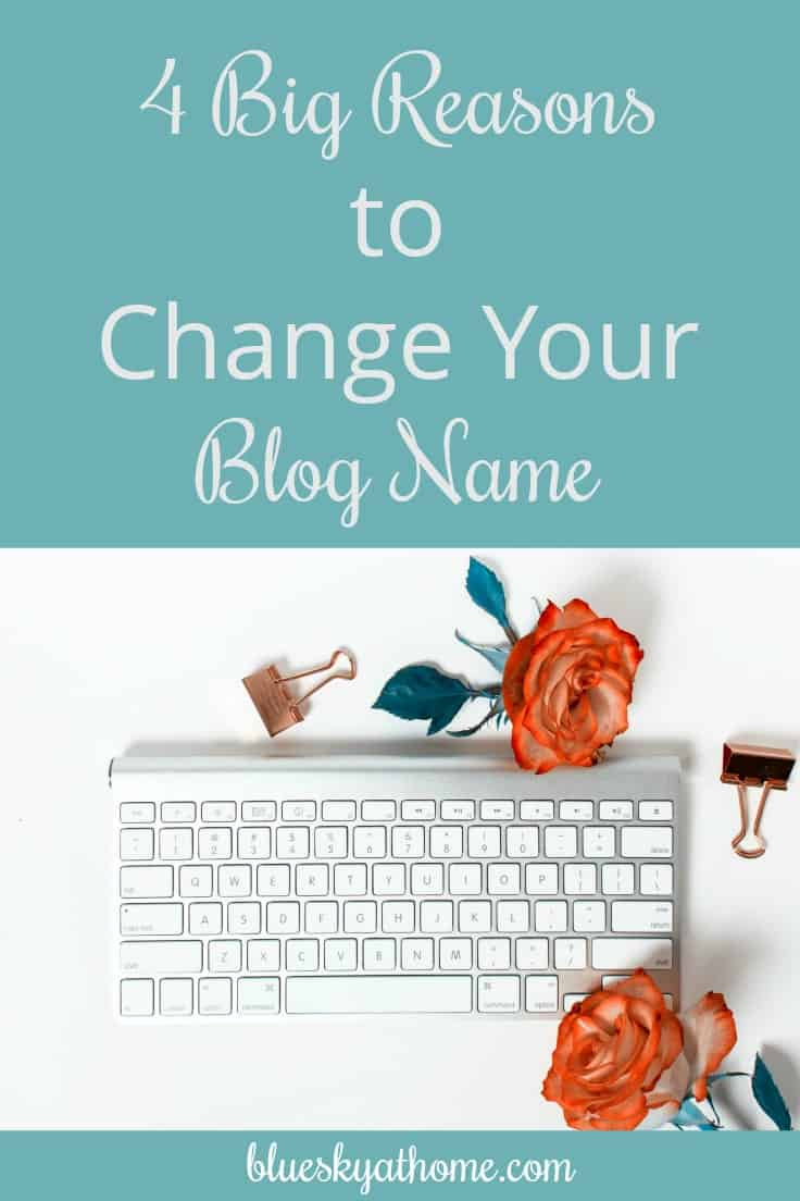 4 Big Reasons to Change Your Blog Name ~ Bluesky at Home
