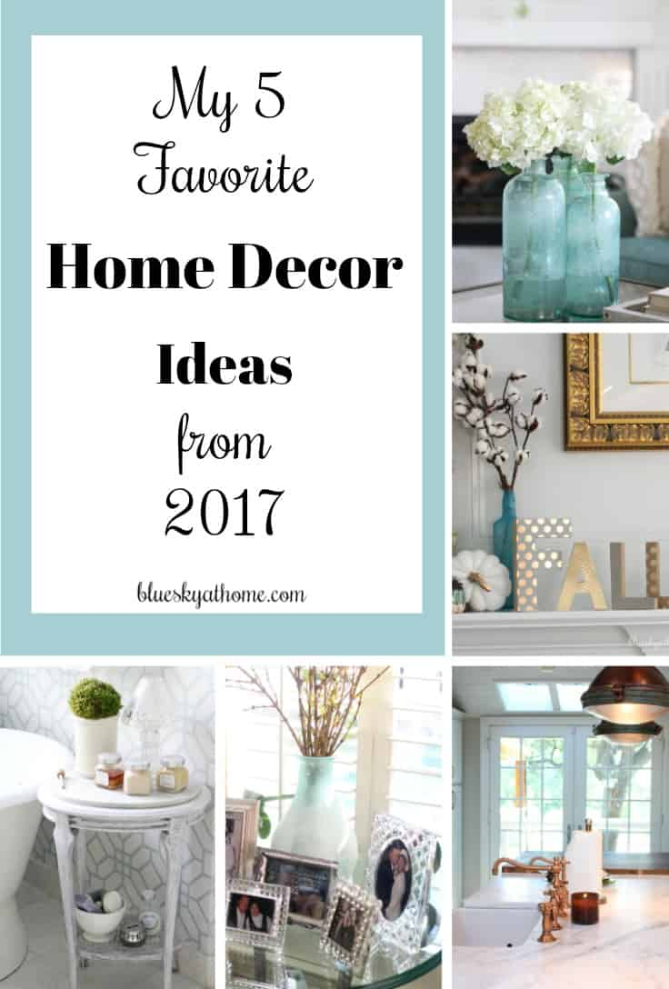 My Favorite Home Decor Ideas from 2017. incorporating new items with our existing decor can give us the fresh, in~style feel we want in our homes. Find balance between what your home looks like now and what you want it to look like. BlueskyatHome.com