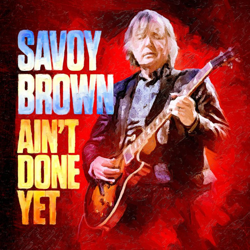 SAVOY BROWN Ain't Done Yet - Blues Matters Magazine
