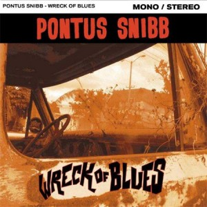 Pontus Snibb Wreck Of Blues Review  Blues Rock Review