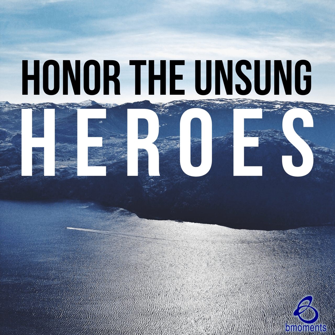 Take the Time to Honor Your Unsung Heroes