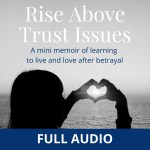 Rise Above Trust Issues Full Audio Cover