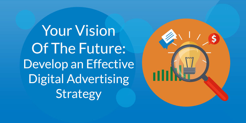 Developing an Effective Digital Advertising Strategy
