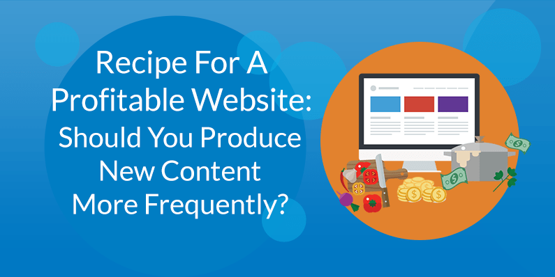 Should You Produce New Content More Frequently?