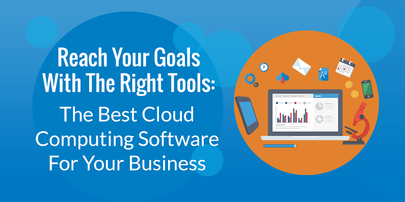 How To Choose The Best Cloud Computing Software For Your Business