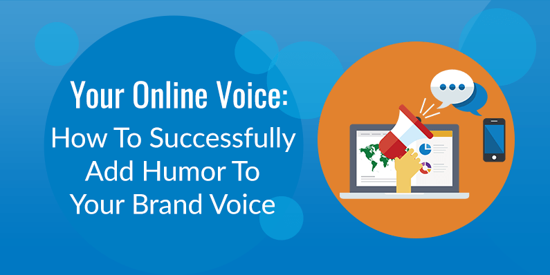How To Successfully Add Humor To Your Brand Voice