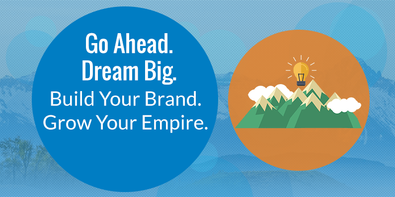 Build Your Brand. Grow Your Empire.