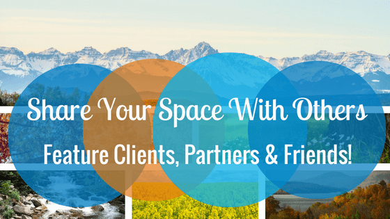 Share Your Space with Clients, Partners and Friends!